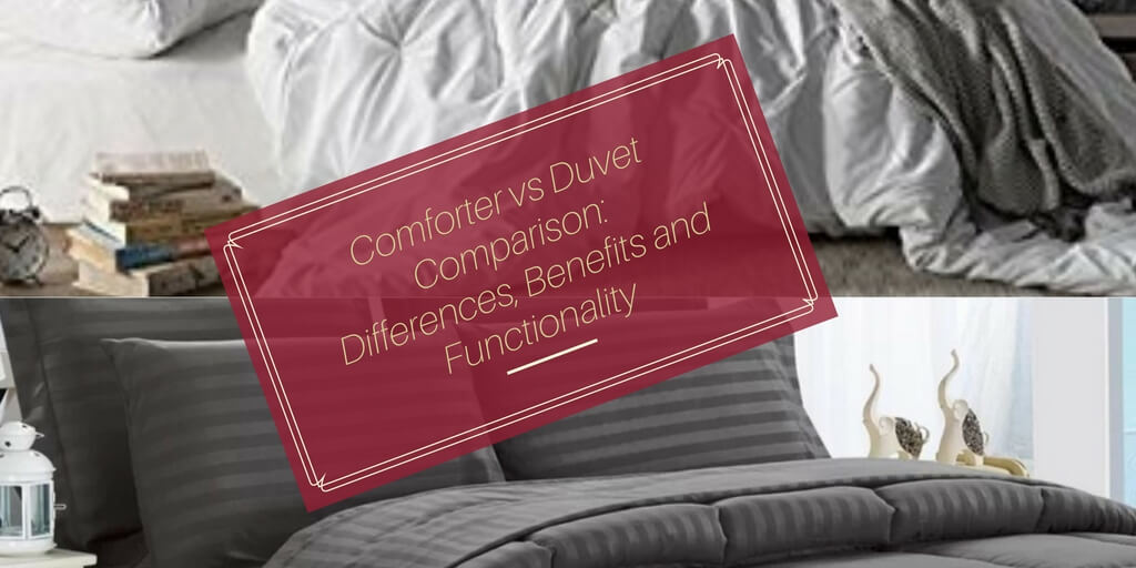 comforter vs duvet comparison differences benefits and functionality