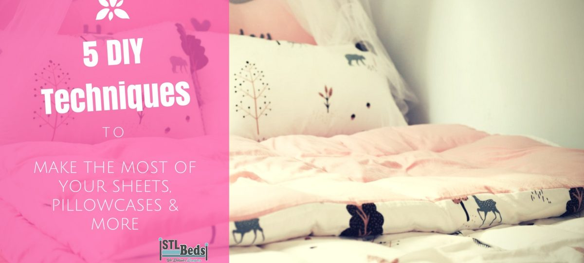 5 Diy Techniques To Make The Most Of Your Sheets, Pillowcases & More